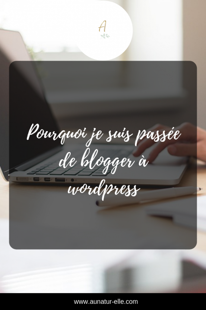 blogger-wordpress-que-choisir-aunatur-elle